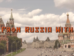 From Russia With Video Still