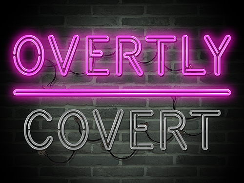 Overtly Covert